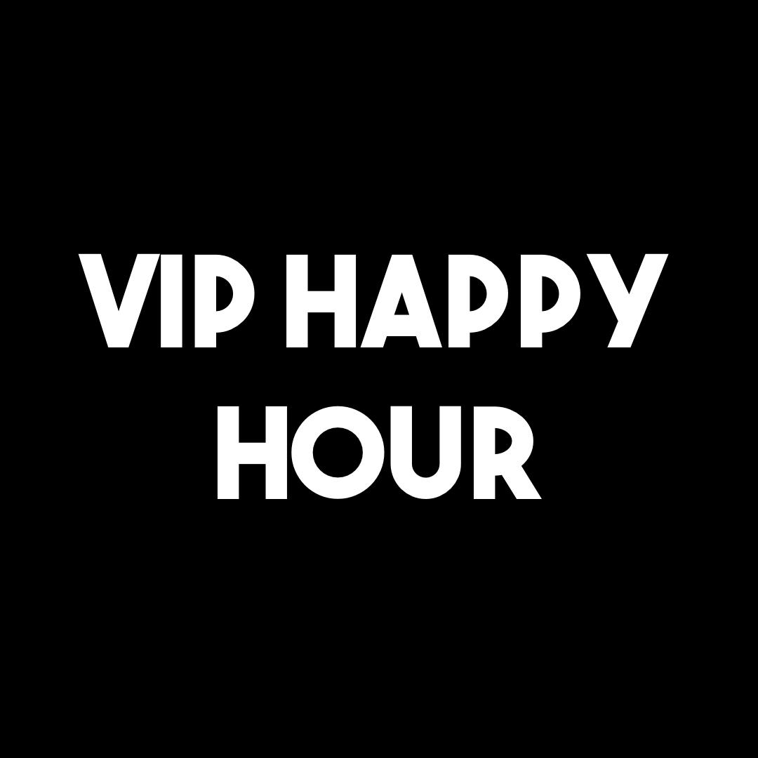 VIP HAPPY HOUR PARTY