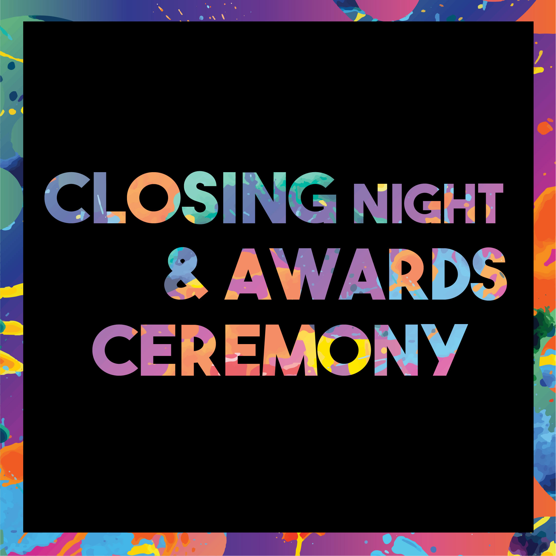 CLOSING NIGHT / AWARDS CEREMONY
