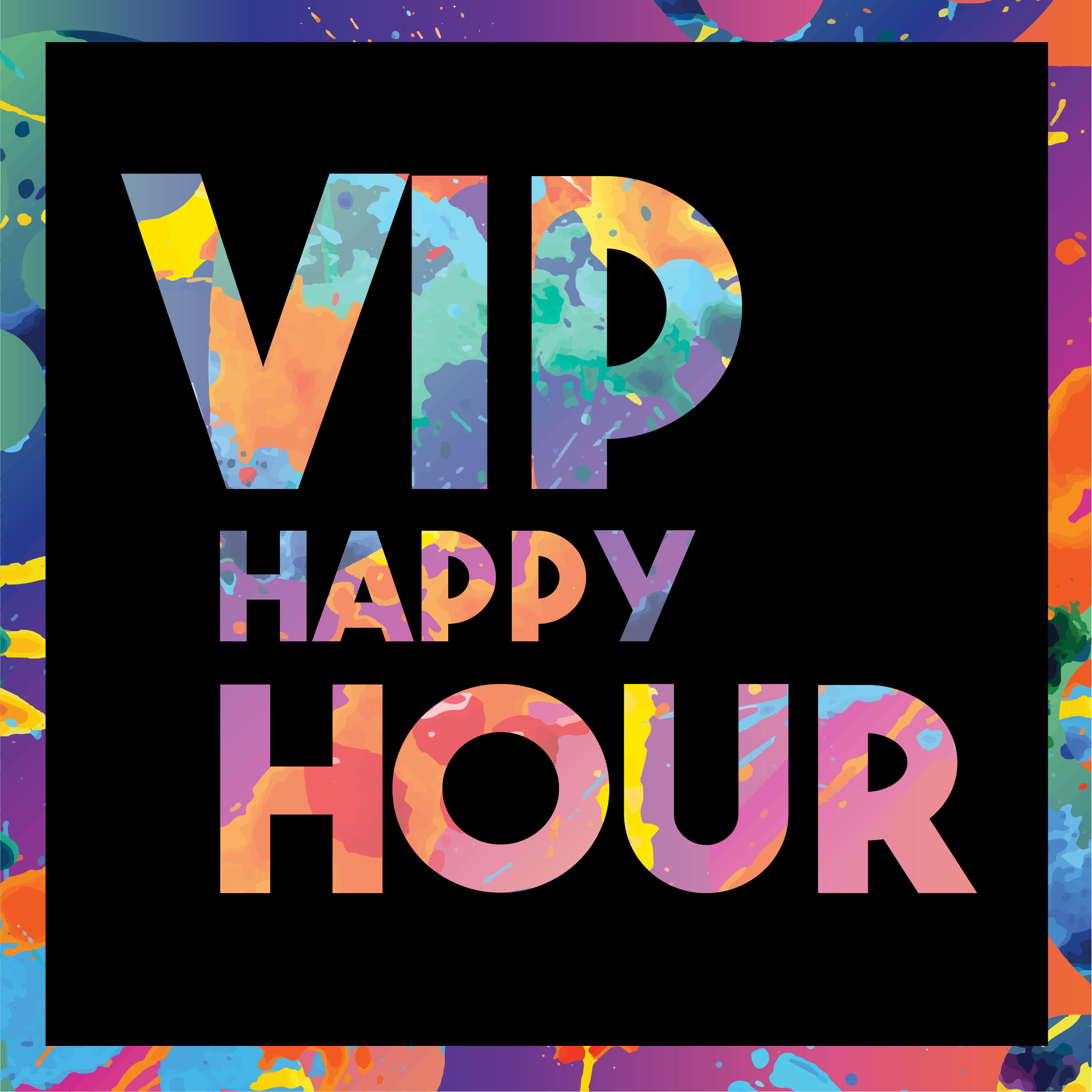 VIP HAPPY HOUR PARTY
